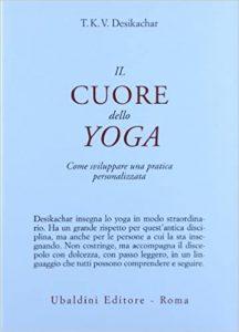 Il Cuore dello Yoga di T.K.V. Desikachar