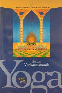Aspetti dello Yoga di Swami Venkatesananda, Ed. ISU Istituto Scienze Umane